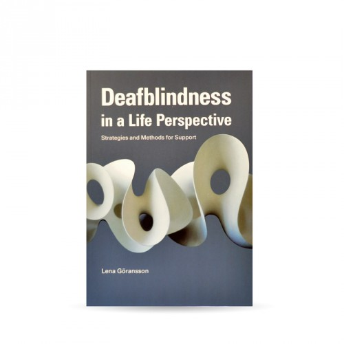 Deafblindness in a Life Perspective - Strategies and Methods for Support